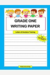 Grade One Writing Paper Letters & Numbers Training: Handwriting Practice Workbook with 100 Blank Lined Writing Pages Paperback