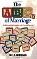 The ABCs of Marriage: Building a Solid Foundation for Marital Success 1585973645 Book Cover