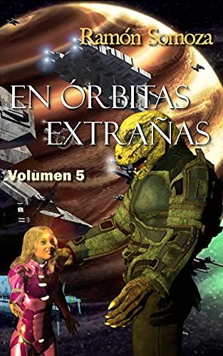 En órbitas extrañas: Volumen 5 (En orbitas extrañas - Volúmenes)