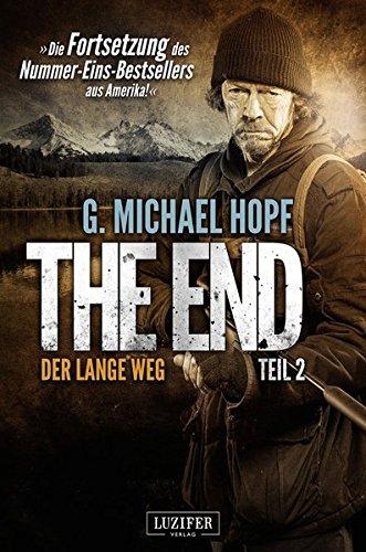 The End 2 - Der lange Weg: Endzeit-Thriller - Die Fortsetzung des Nummer-Eins-Bestsellers aus Amerika! (Apokalypse, Dystopie, Spannung)