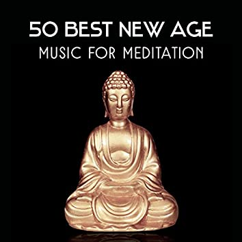 50 Best New Age Music for Meditation – Zen Oasis of Mindful Yoga, Spiritual Thoughts, Deep Relaxing Treatment, Inner Bliss, Self Realization