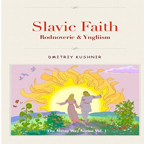 Slavic Faith: Rodnoverie & Yngliism audiobook cover art
