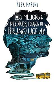 Los mejores peores días de Bruno Ucelay par Àlex Maruny