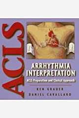 Arrhythmia Interpretation: ACLS Preparation and Clinical Approach Spiral-bound