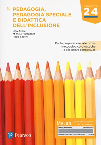 Pedagogia, pedagogia speciale e didattica dell'inclusione. Per la preparazione alle prove metodologico-didattiche e alle prove concorsuali. Ediz. Mylab. Con aggiornamento online