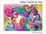 What I Wish For You