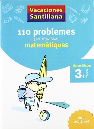 Vacaciónes Santillana, matemàtiques, 110 problemes per repssar, 3 Educació Primària. Quadern - 9788479182298
