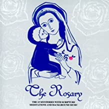 The Rosary: The 15 Mysteries With Scripture Meditations and Background Music