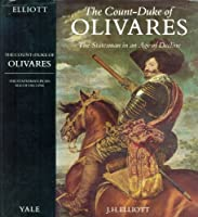 The Count-Duke of Olivares: Statesman in an Age of Decline