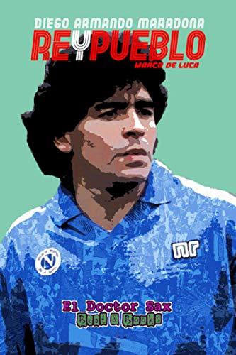 Diego Armando Maradona - ReyPueblo: (El Doctor Sax - The Mad