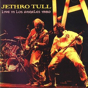 JETHRO TULL - LIVE IN LOS ANGELES 1980