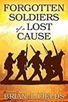 Forgotten Soldiers of a Lost Cause