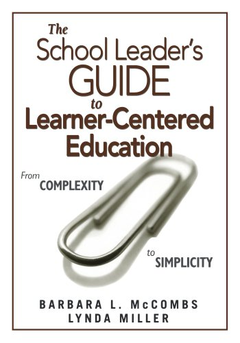 The School Leader Prime S Guide To Learner Centered Education From Complexity To Simplicity