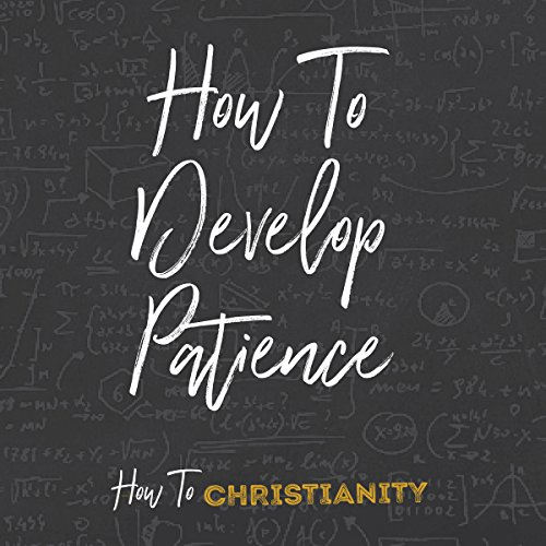 How to Develop Patience audiobook cover art