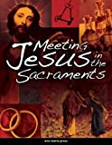 By AMODEI - Meeting Jesus in the Sacraments (Student Text) (Student) (2/22/10)