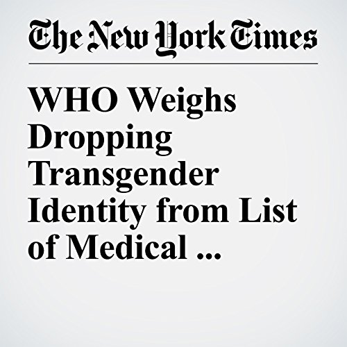 WHO Weighs Dropping Transgender Identity from List of Medical Disorders audiobook cover art