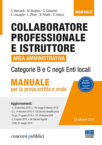 Collaboratore professionale e istruttore. Area amministrativa. Categorie B e C negli enti locali. Manuale per la prova scritta e orale