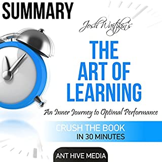 Summary of The Art of Learning by Josh Waitzkin: An Inner Journey to Optimal Performance audiobook cover art
