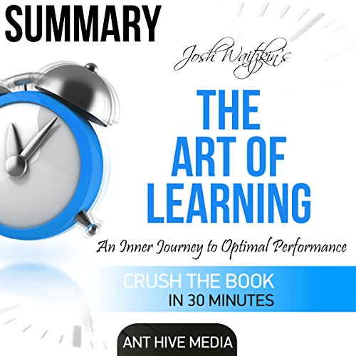 Summary of The Art of Learning by Josh Waitzkin: An Inner Journey to Optimal Performance Titelbild