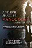 And Evil Shall Be Vanquished: A Warrior's Anthology of Original Poetry and Other Writings