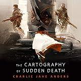 The Cartography of Sudden Death: A Tor.Com Original