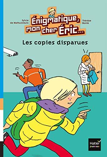 Enigmatique, mon cher Eric - Les copies disparues dès 8 ans (Enigmatique, mon cher Eric...) (French Edition)