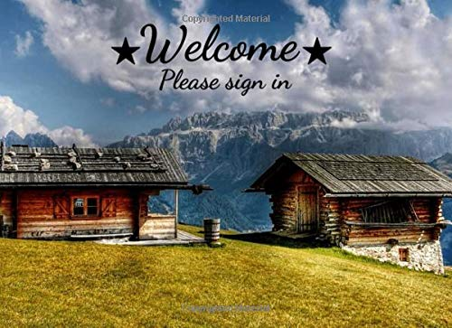 Welcome Please Sign In: Cabin Guest Book For Visitors, Guest Book For Vacation Home, House Warming Presents, Decoration Gifts For House