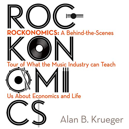 Rockonomics     How Music Explains Everything (About the Economy)              By:                                                                                                                                 Alan Krueger                               Narrated by:                                                                                                                                 Fred Berman                      Length: 9 hrs and 6 mins     1 rating     Overall 3.0
