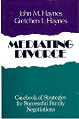Mediating Divorce: Casebook of Strategies for Successful Family Negotiations (JOSSEY BASS SOCIAL AND BEHAVIORAL SCIENCE SERIES) Hardcover