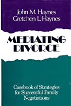 Mediating Divorce: Casebook of Strategies for Successful Family Negotiations (JOSSEY BASS SOCIAL AND BEHAVIORAL SCIENCE SERIES)