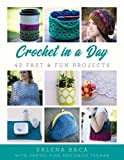 Crochet in a Day: 42 Fast & Fun Projects