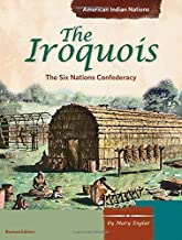 The Iroquois: The Six Nations Confederacy (American Indian Nations)