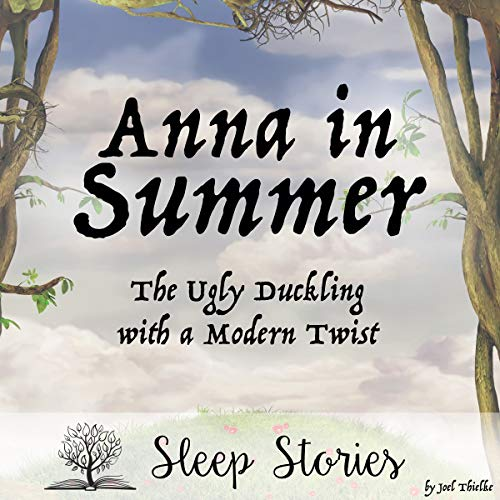Anna in Summer: The Ugly Duckling with a Modern Twist - Sleep Stories audiobook cover art
