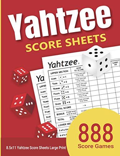 "Yahtzee Score Sheets: 888 Yahtzee Score Sheets Large Print 8.5""x11"" Games"