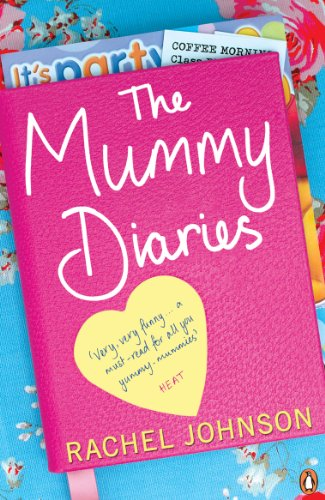 The Mummy Diaries: Or How to Lose Your Husband, Children and Dog in Twelve Months (English Edition)