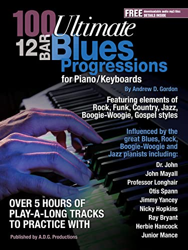 100 Ultimate 12 Bar Blues Progressions for Piano/Keyboards (English Edition)