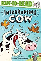 Interrupting Cow: Ready-to-Read Level 2