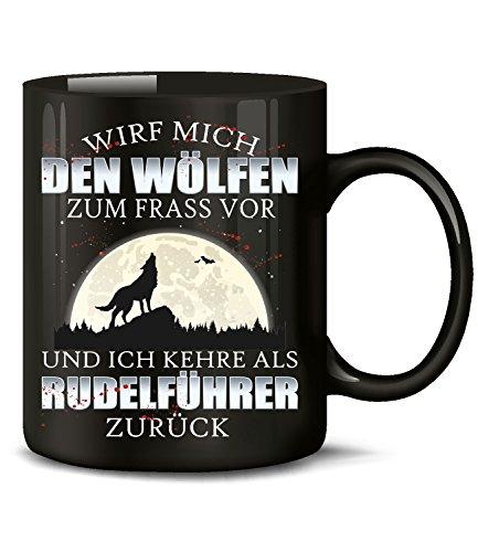 love-all-my-shirts Wirf Mich den Wölfen zum frass vor und ich kehre als Rudelführer 5849 Fun Tasse Becher Kaffeetasse Kaffeebecher Schwarz
