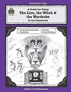 """A Literature Unit for """"the Lion, the Witch and the Wardrobe"""" by C.S. Lewis"""