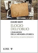 Elogio dell'oblio: I paradossi della memoria storica (Italian Edition)