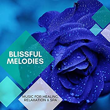 Blissful Melodies - Music For Healing, Relaxation & Spa