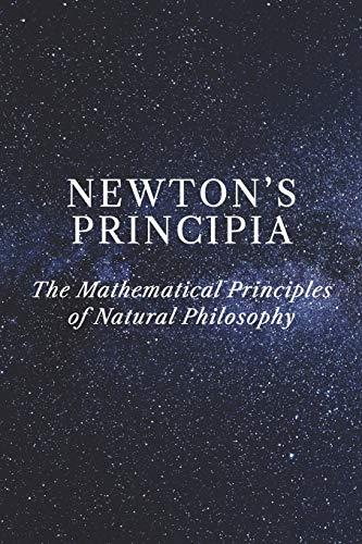 Newton's Principia: The Mathematical Principles of Natural Philosophy