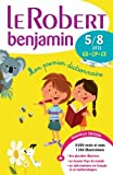 Le Robert Benjamin - 5/8 ans (French Edition) by Dictionnaires Robert(2013-05-21) - French and European Publications Inc - 21/05/2013