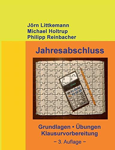 Jahresabschluss, 3. Auflage: Grundlagen, Übungen, Klausurvorbereitung (Externes Rechnungswesen)