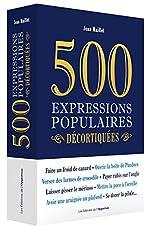 500 expressions populaires décortiquées de Jean Maillet