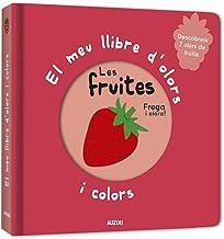 El meu llibre d'olors i colors. Les fruites: Les fruites