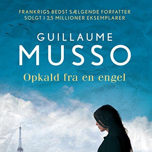 Opkald fra en engel                   De :                                                                                                                                 Guillaume Musso                               Lu par :                                                                                                                                 Jesper Bøllehuus                      Durée : 10 h et 50 min     Pas de notations     Global 0,0
