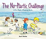 Join the No-Plastic Challenge!: A First Book of Reducing Waste (Exploring Our Community)