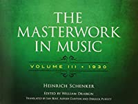 The Masterwork in Music: Volume III, 1930 (Dover Books on Music and Music History) by Heinrich Schenker(2014-11-19)