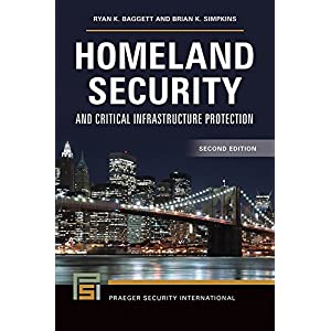 Homeland Security and Critical Infrastructure Protection, 2nd Edition (Praeger Security International)